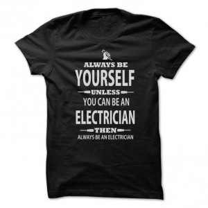 electrician_always_be_yoursef_unless