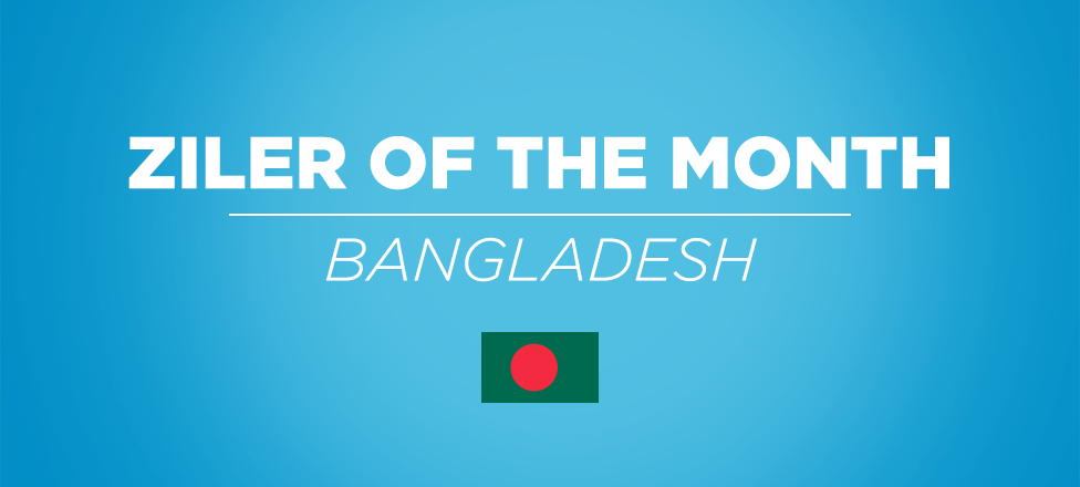 ZILER OF THE MONTH BANGLADESH