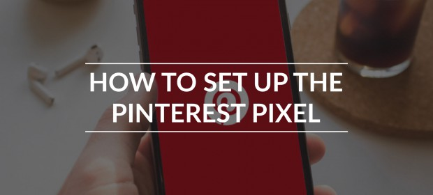 BANNER_How to set up the Pinterest Pixel